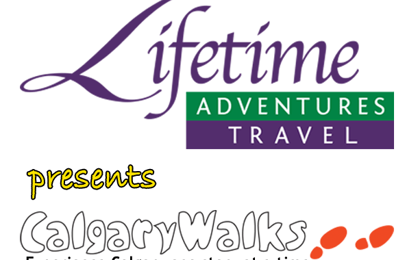 Lifetime Adventures Travel Presents CalgaryWalks